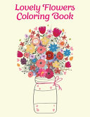 Lovely Flowers Coloring Book