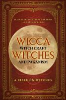 Wicca  Witch Craft  Witches and Paganism  A Bible on Witches  Witch Book  Witches  Spells and Magic 1  PDF