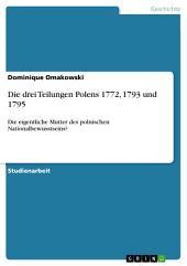 Die drei Teilungen Polens 1772, 1793 und 1795: Die eigentliche Mutter des polnischen Nationalbewusstseins?