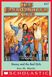 The Baby-Sitters Club #87: Stacey and the Bad Girls