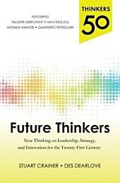 Thinkers 50: Future Thinkers: New Thinking on Leadership, Strategy and Innovation for the 21st Century
