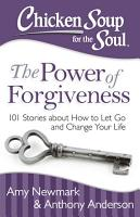 Chicken Soup for the Soul  The Power of Forgiveness PDF