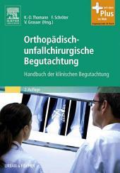 Orthopädisch-unfallchirurgische Begutachtung: Praxis der klinischen Begutachtung, Ausgabe 2