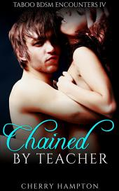 Chained by Teacher (new adult whipping discipline new adult first time taboo forbidden)