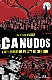 Canudos: Santos e guerreiros em luta no sertão
