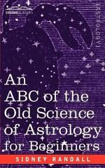 The ABC of the Old Science of Astrology