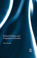 Edmond Holmes and Progressive Education