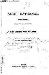 Amor paternal: comedia original, escrita en prosa y en tres actos