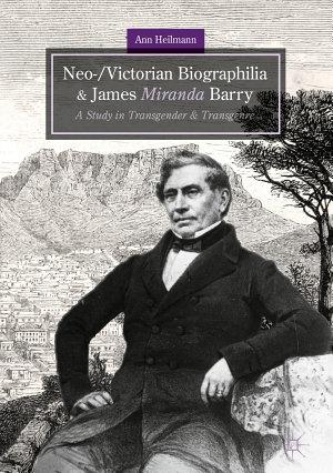 Neo  Victorian Biographilia and James Miranda Barry PDF