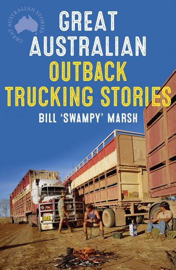 Great Australian Outback Trucking Stories PDF