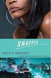 Snapped: A Novel