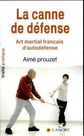 La canne de défense: Art martial français d'autodéfense en 12 leçons selon la méthode de Pierre Vigny