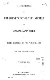 Decisions of the Department of the Interior and the General Land Office in Cases Relating to the Public Lands: Volume 4