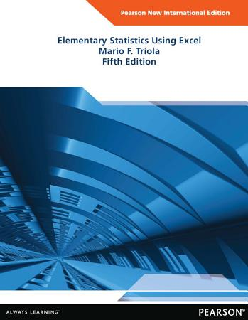 Elementary Statistics Using Excel  Pearson New International Edition PDF