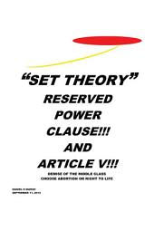 """Set Theory"": Reserved Power Clause!!! and Article V!!!"