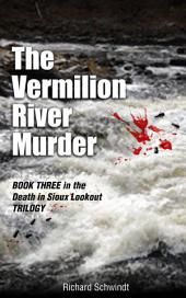 The Vermilion River Murder: Book Three in the Death in Sioux Lookout Trilogy