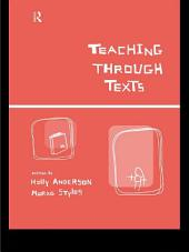 Teaching Through Texts: Promoting Literacy Through Popular and Literary Texts in the Primary Classroom
