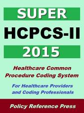 2015 Super HCPCS-II - Medical Coding Reference