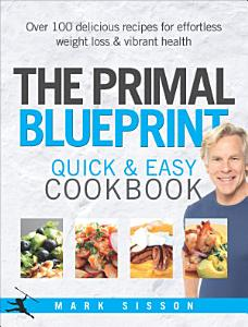 The Primal Blueprint Quick and Easy Cookbook Book