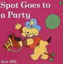Spot Goes to a Party PDF