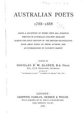 Australian Poets, 1788-1888: Being a Selection of Poems Upon All Subjects, Written in Australia and New Zealand During the First Century of British Colonization : with Brief Notes on Their Authors and an Introd