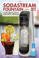 My Sodastream Fountain Jet Home Soda Maker Recipe Book PDF
