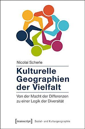 Kulturelle Geographien der Vielfalt PDF