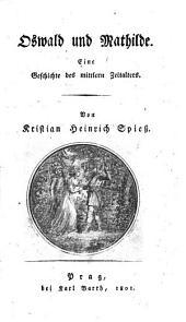 Oswald und Mathilde: eine Geschichte des mittlern Zeitalters