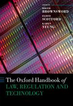 The Oxford Handbook of Law, Regulation and Technology