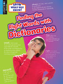 Finding the Right Words with Dictionaries