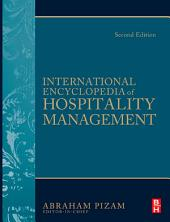 International Encyclopedia of Hospitality Management 2nd edition: Edition 2