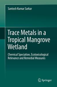 Trace Metals in a Tropical Mangrove Wetland