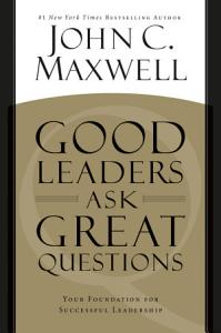 Good Leaders Ask Great Questions Book
