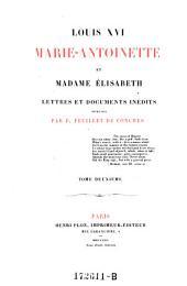 Louis XVI Marie-Atoinette et Madame Elisabeth Lettres et Documents Inedits