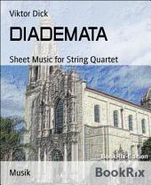DIADEMATA: Sheet Music for String Quartet