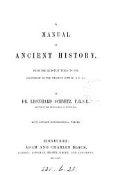 A manual of ancient history from the remotest times to the overthrow of the western empire A.D. 476