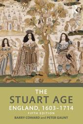The Stuart Age: England, 1603–1714, Edition 5