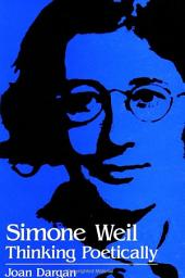 Simone Weil: Thinking Poetically