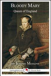 Bloody Mary: Queen of England: A 15-Minute Book
