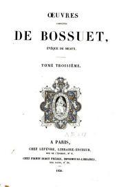 Oeuvres complètes de Bossuet, évêque de Meaux: Volume3