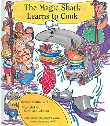 The Magic Shark Learns To Cook Book PDF
