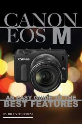 Canon Eos M: An Easy Guide to the Best Feature
