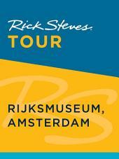 Rick Steves Tour: Rijksmuseum, Amsterdam: Edition 2
