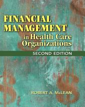 Financial Management in Health Care Organizations: Edition 2