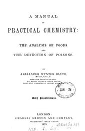 A Manual of Practical Chemistry; the Analysis of Foods and the Detection of Poisons