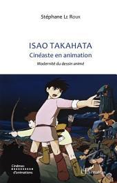 Isao TAKAHATA: Cinéaste en animation - Modernité du dessin animé