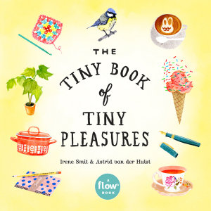 The Tiny Book of Tiny Pleasures Book