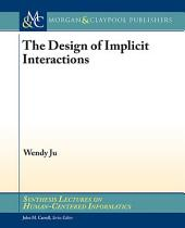 The Design of Implicit Interactions