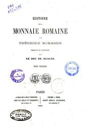 Histoire de la monnaie romaine: Volume1