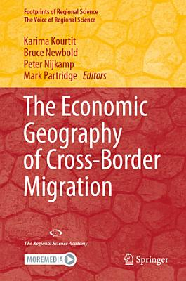 The Economic Geography of Cross Border Migration